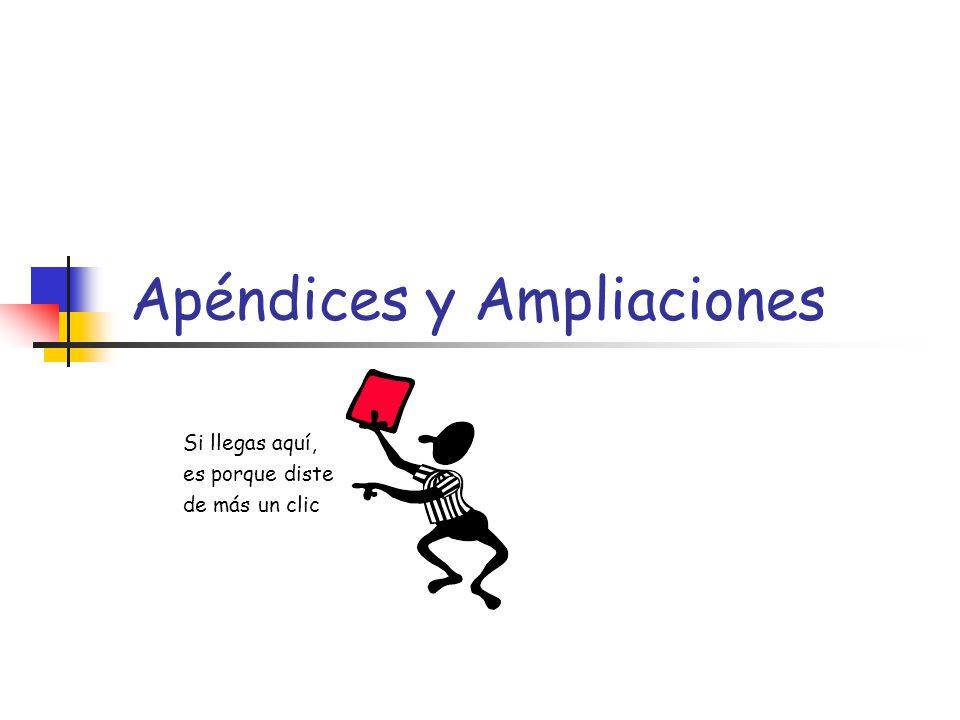 Apéndices y Ampliaciones