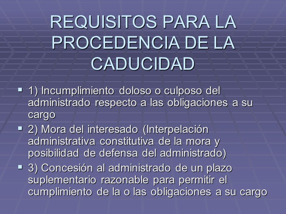 REQUISITOS PARA LA PROCEDENCIA DE LA CADUCIDAD