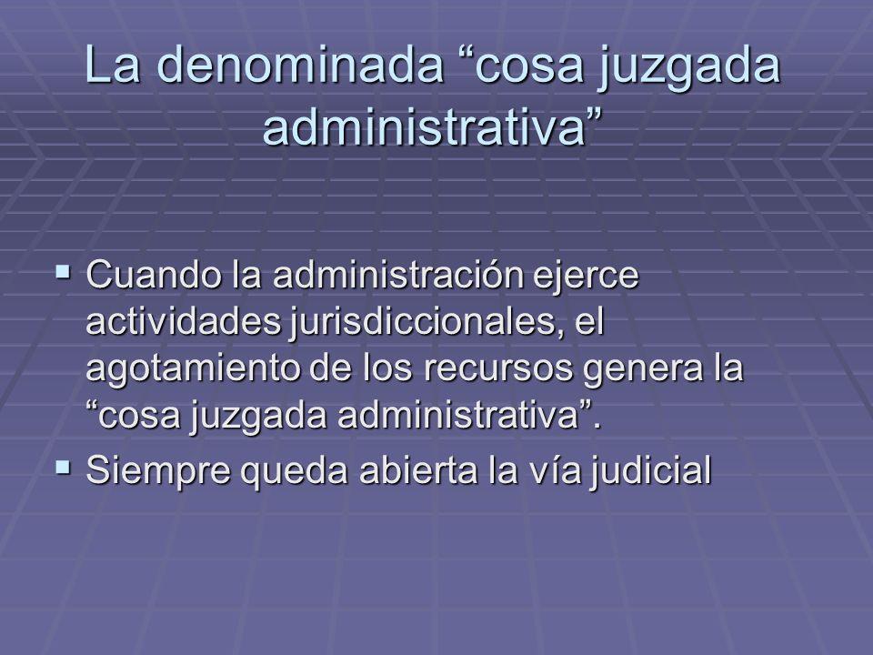 La denominada cosa juzgada administrativa