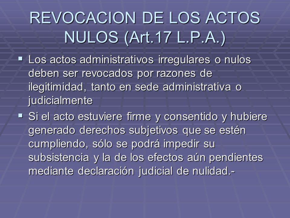 REVOCACION DE LOS ACTOS NULOS (Art.17 L.P.A.)