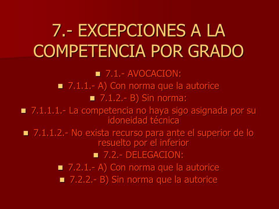 7.- EXCEPCIONES A LA COMPETENCIA POR GRADO