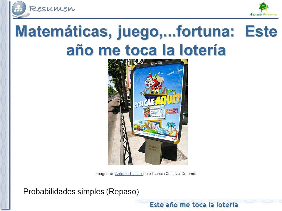 Matemáticas, juego,...fortuna: Este año me toca la lotería