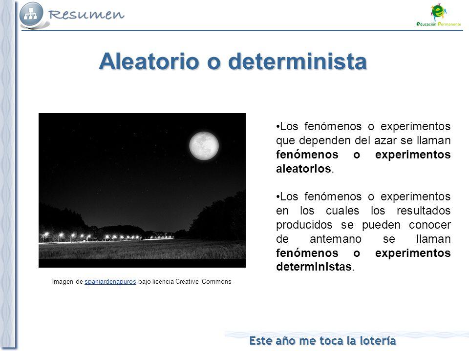 Aleatorio o determinista