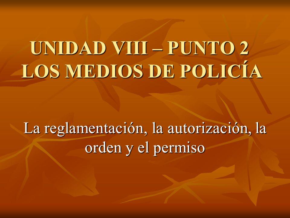 UNIDAD VIII – PUNTO 2 LOS MEDIOS DE POLICÍA