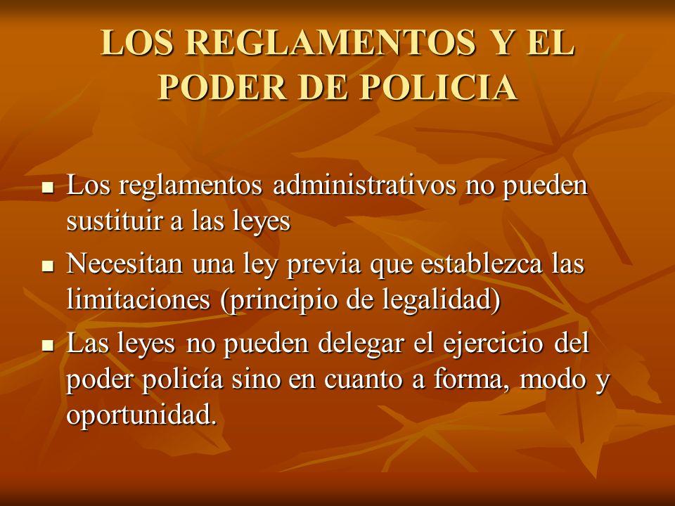 LOS REGLAMENTOS Y EL PODER DE POLICIA