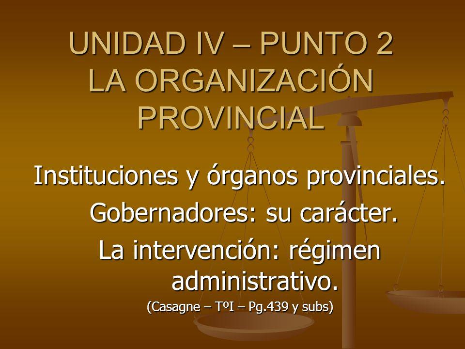UNIDAD IV – PUNTO 2 LA ORGANIZACIÓN PROVINCIAL