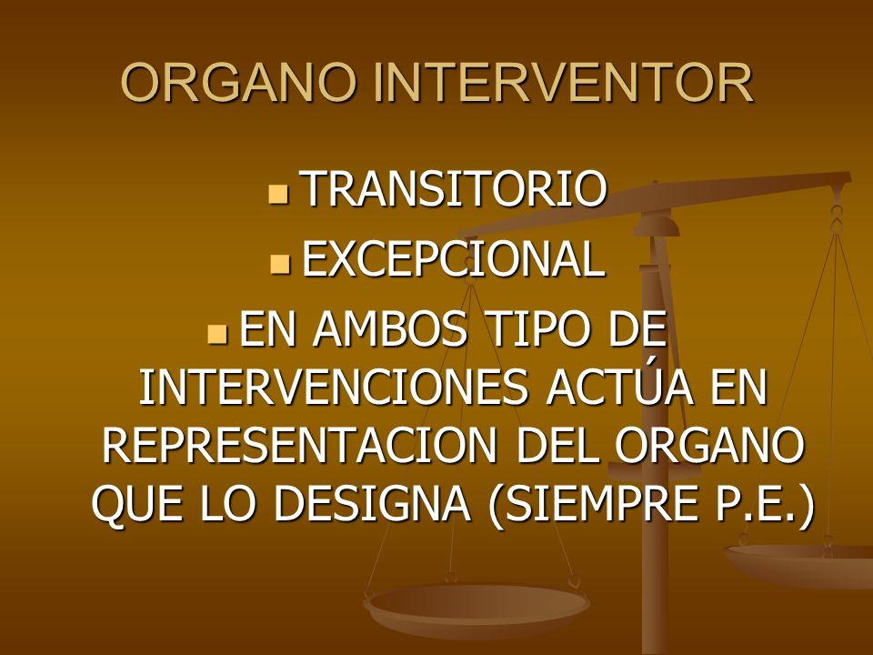 ORGANO INTERVENTOR TRANSITORIO EXCEPCIONAL