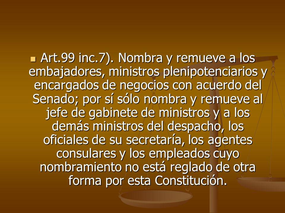 Art.99 inc.7).