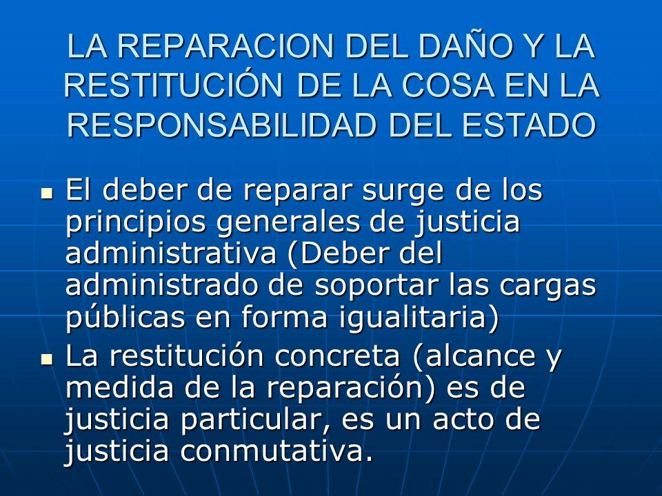LA REPARACION DEL DAÑO Y LA RESTITUCIÓN DE LA COSA EN LA RESPONSABILIDAD DEL ESTADO