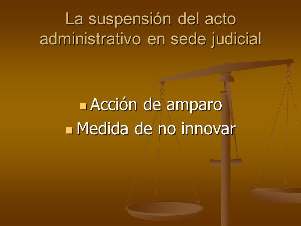 La suspensión del acto administrativo en sede judicial