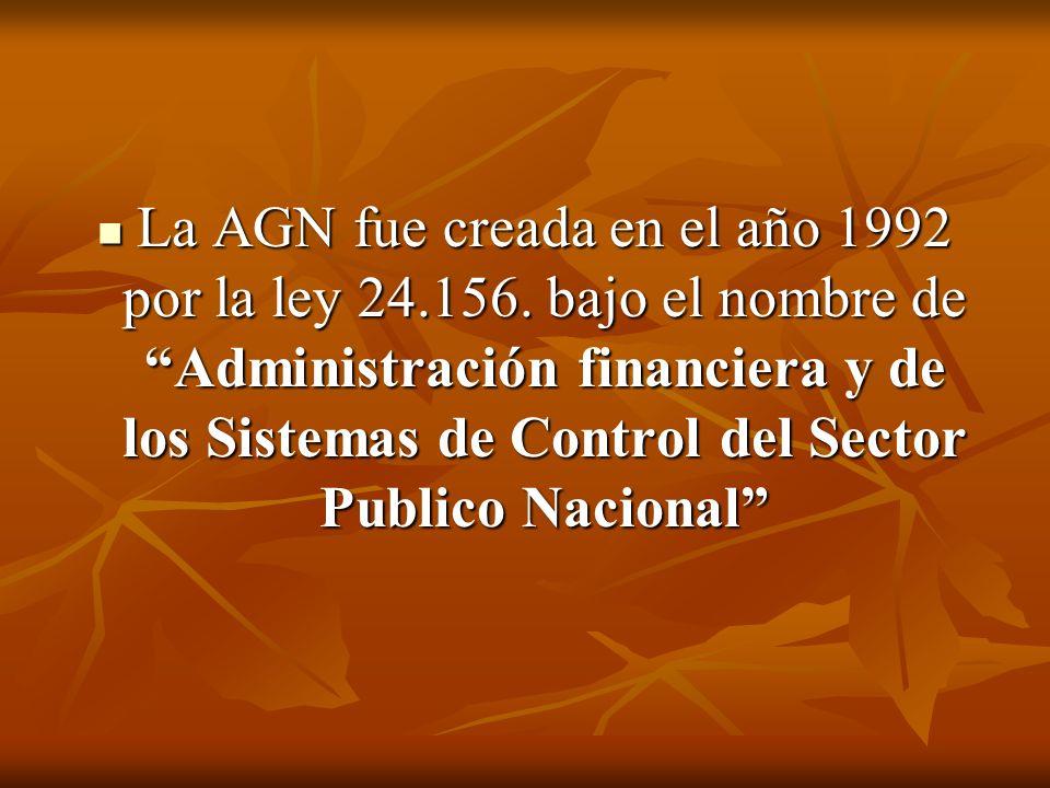 La AGN fue creada en el año 1992 por la ley 24. 156