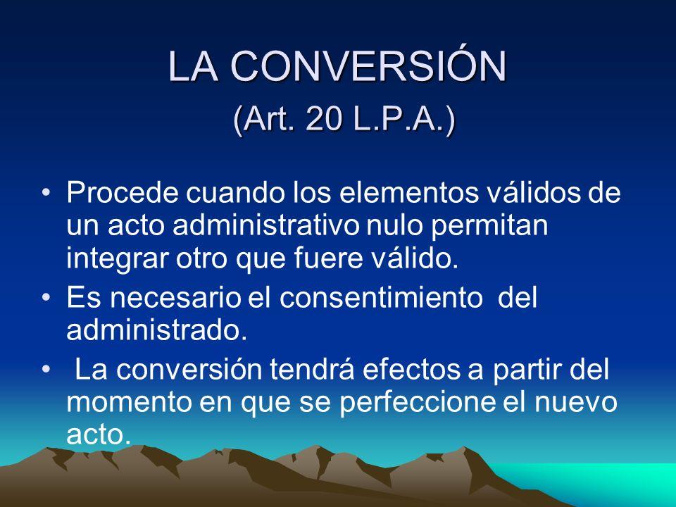 LA CONVERSIÓN (Art. 20 L.P.A.)