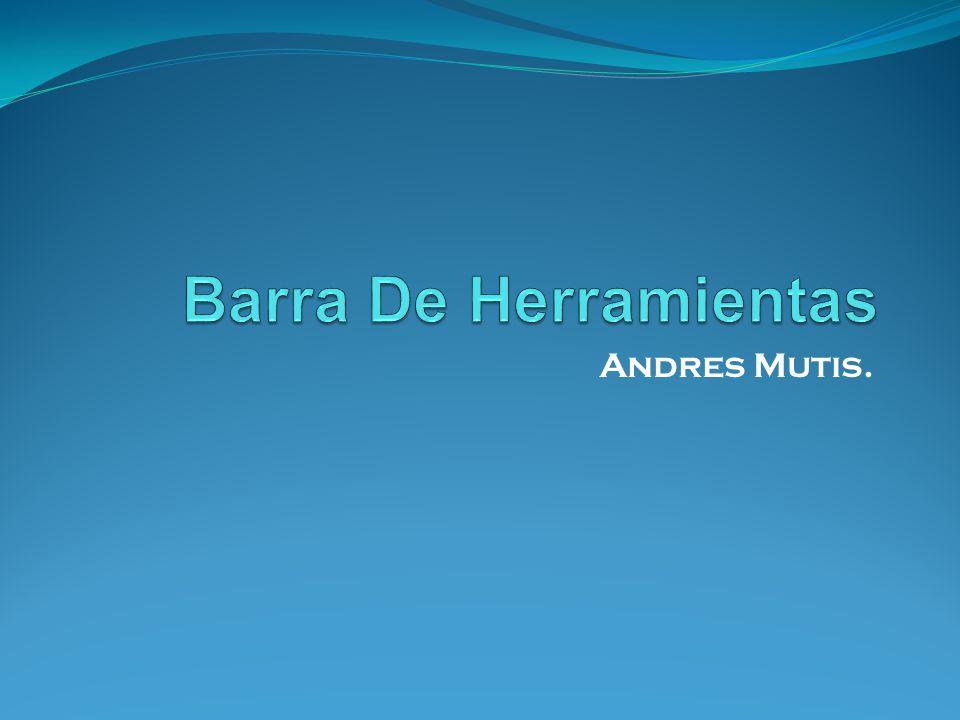 Barra De Herramientas Andres Mutis.