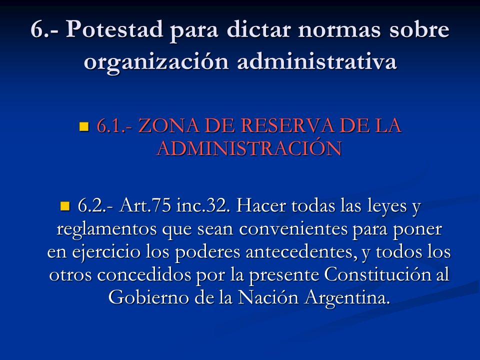 6.- Potestad para dictar normas sobre organización administrativa