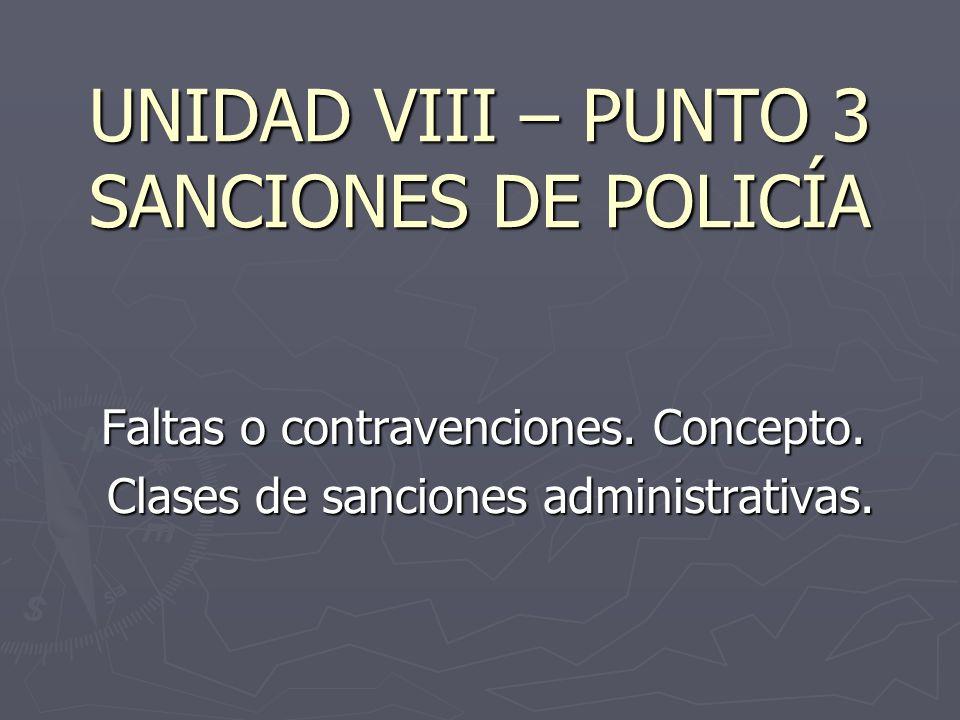 UNIDAD VIII – PUNTO 3 SANCIONES DE POLICÍA