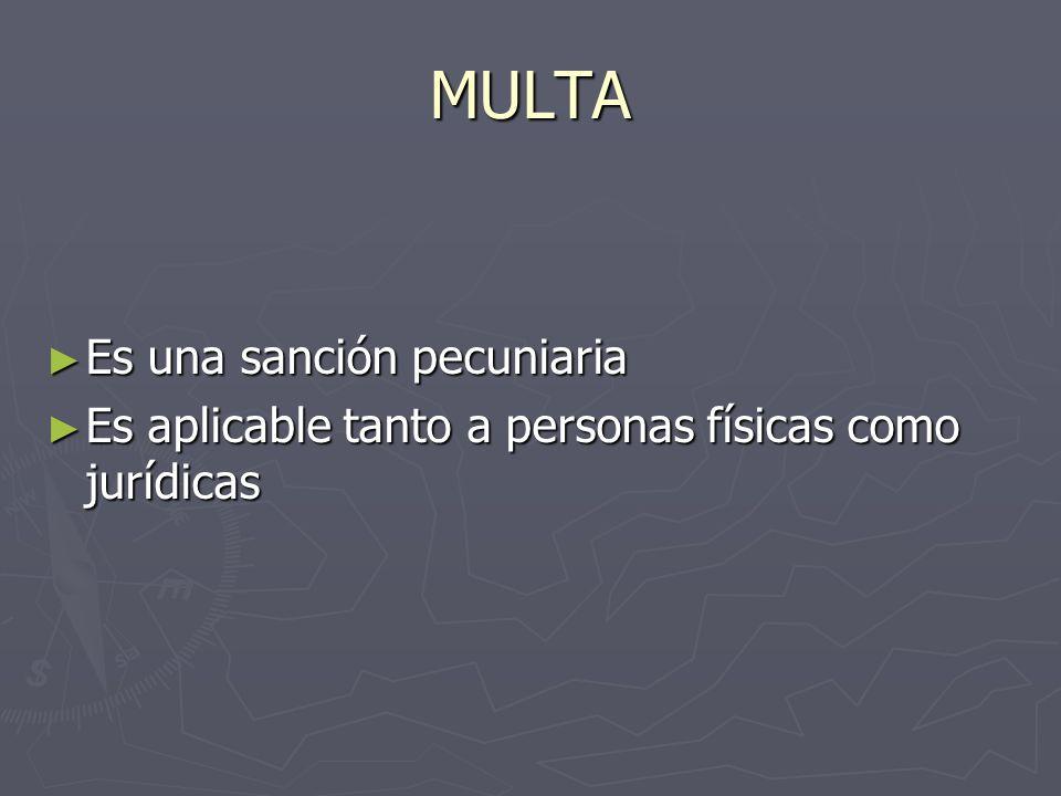 MULTA Es una sanción pecuniaria