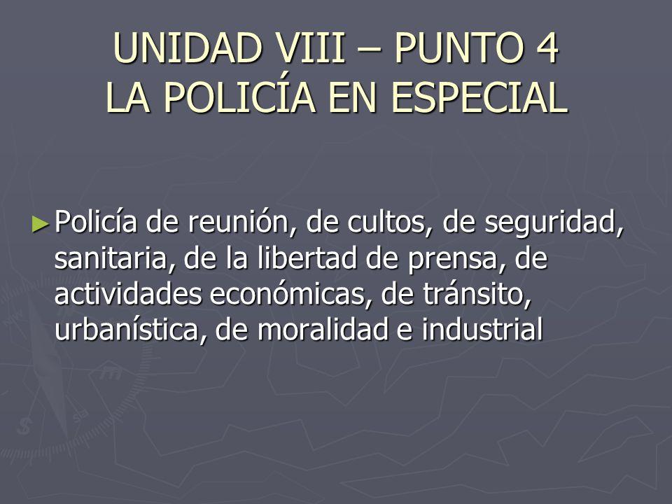 UNIDAD VIII – PUNTO 4 LA POLICÍA EN ESPECIAL
