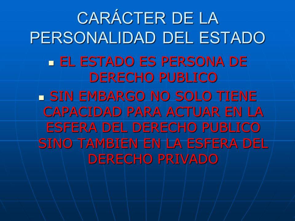 CARÁCTER DE LA PERSONALIDAD DEL ESTADO