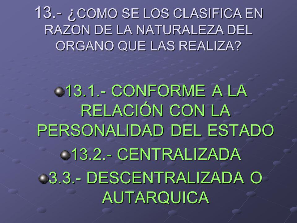 13.1.- CONFORME A LA RELACIÓN CON LA PERSONALIDAD DEL ESTADO