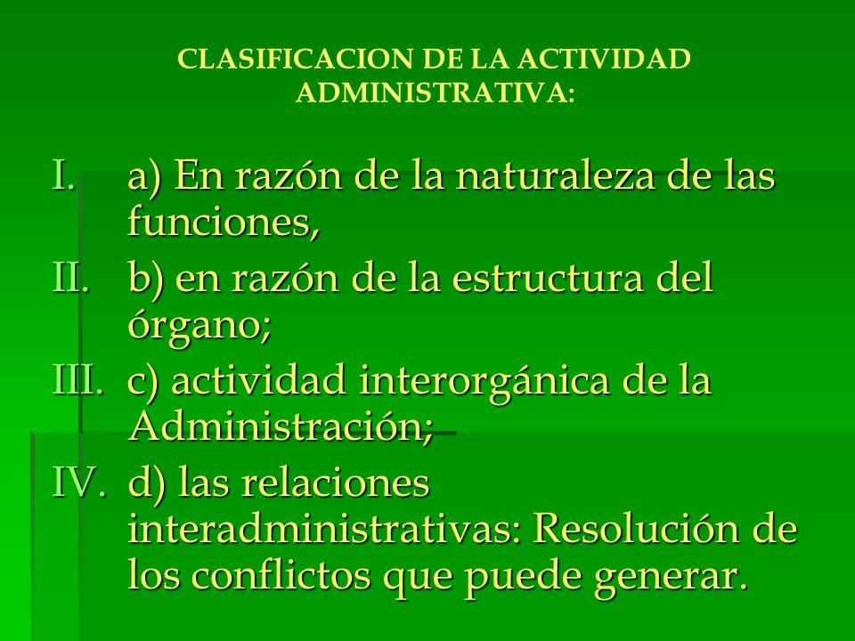 CLASIFICACION DE LA ACTIVIDAD ADMINISTRATIVA: