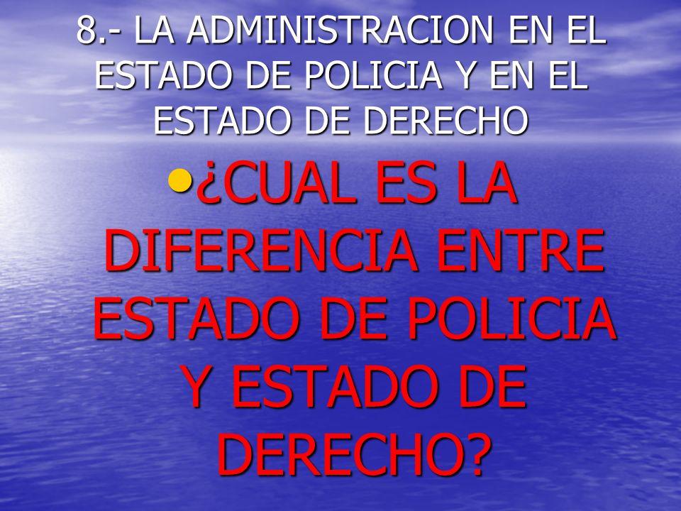¿CUAL ES LA DIFERENCIA ENTRE ESTADO DE POLICIA Y ESTADO DE DERECHO