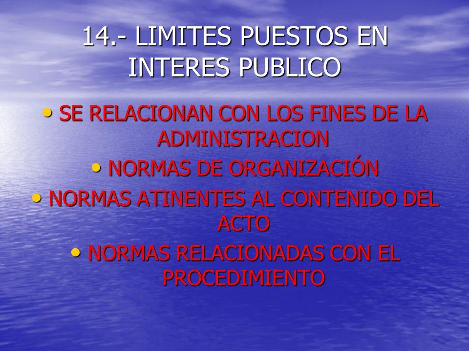 14.- LIMITES PUESTOS EN INTERES PUBLICO