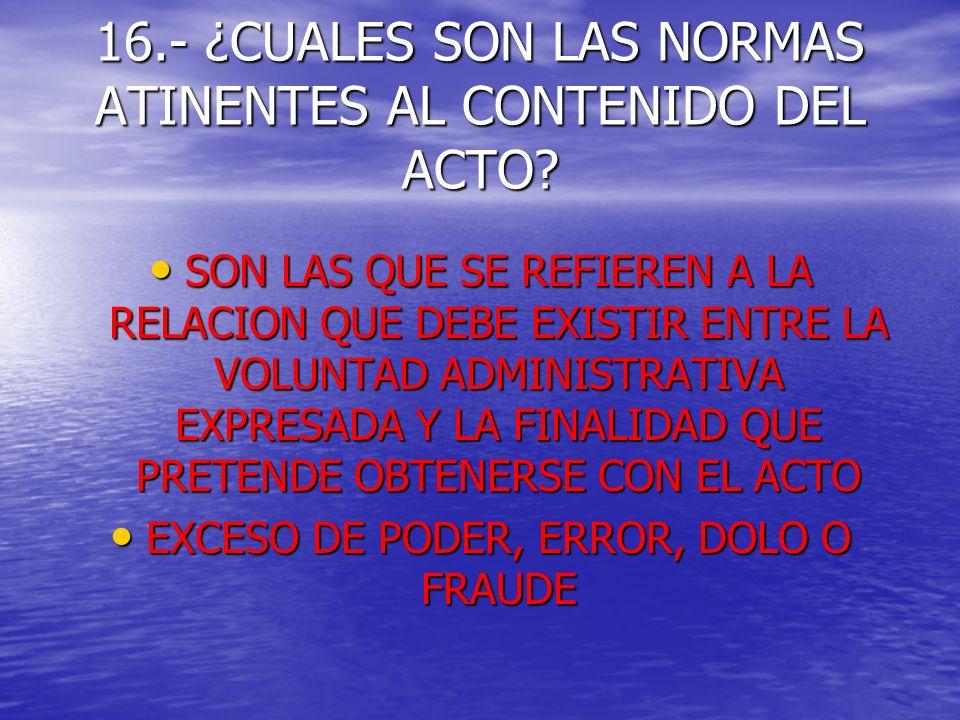 16.- ¿CUALES SON LAS NORMAS ATINENTES AL CONTENIDO DEL ACTO