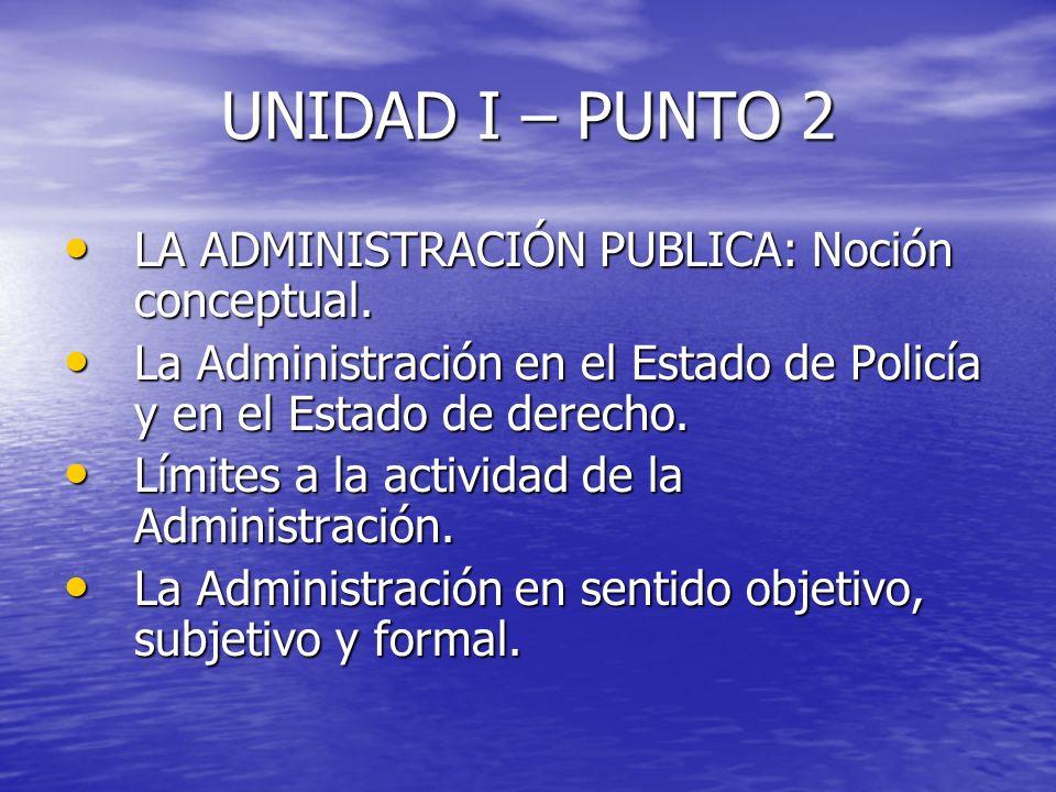 UNIDAD I – PUNTO 2 LA ADMINISTRACIÓN PUBLICA: Noción conceptual.