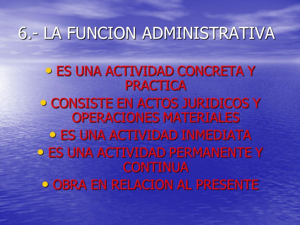 6.- LA FUNCION ADMINISTRATIVA