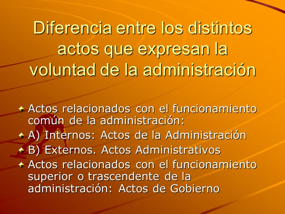 Diferencia entre los distintos actos que expresan la voluntad de la administración