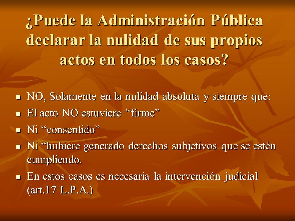 ¿Puede la Administración Pública declarar la nulidad de sus propios actos en todos los casos