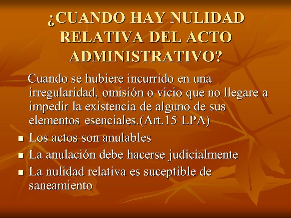 ¿CUANDO HAY NULIDAD RELATIVA DEL ACTO ADMINISTRATIVO