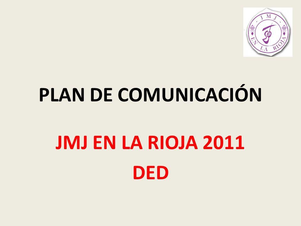 PLAN DE COMUNICACIÓN JMJ EN LA RIOJA 2011 DED