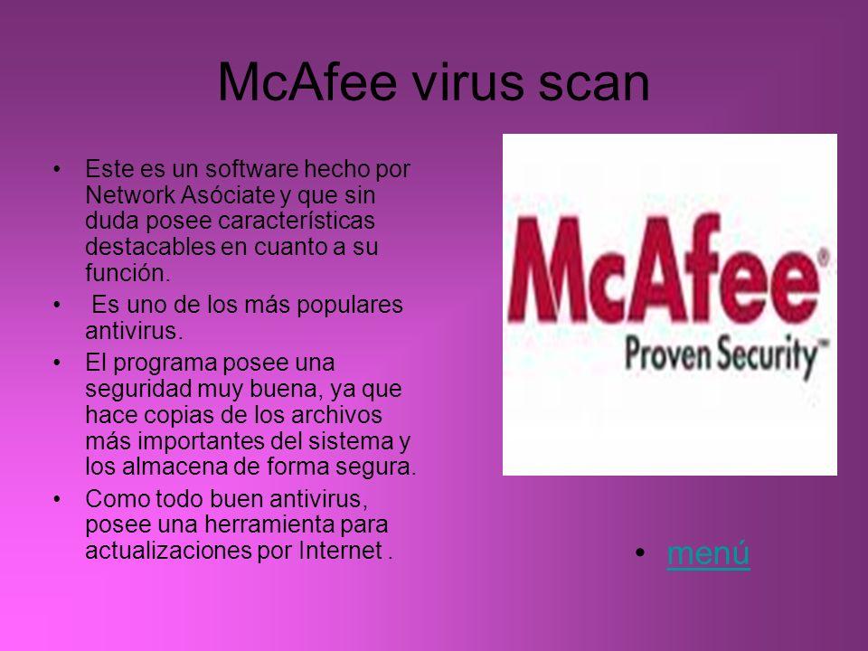 McAfee virus scanEste es un software hecho por Network Asóciate y que sin duda posee características destacables en cuanto a su función.