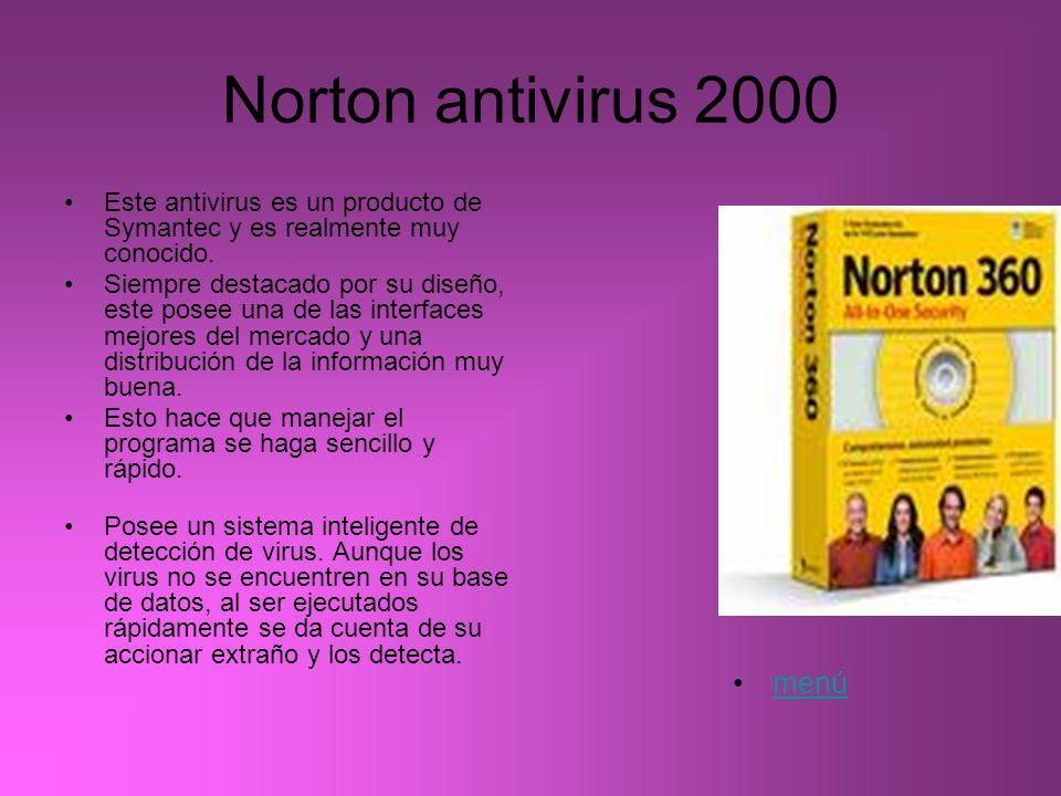Norton antivirus 2000 Este antivirus es un producto de Symantec y es realmente muy conocido.