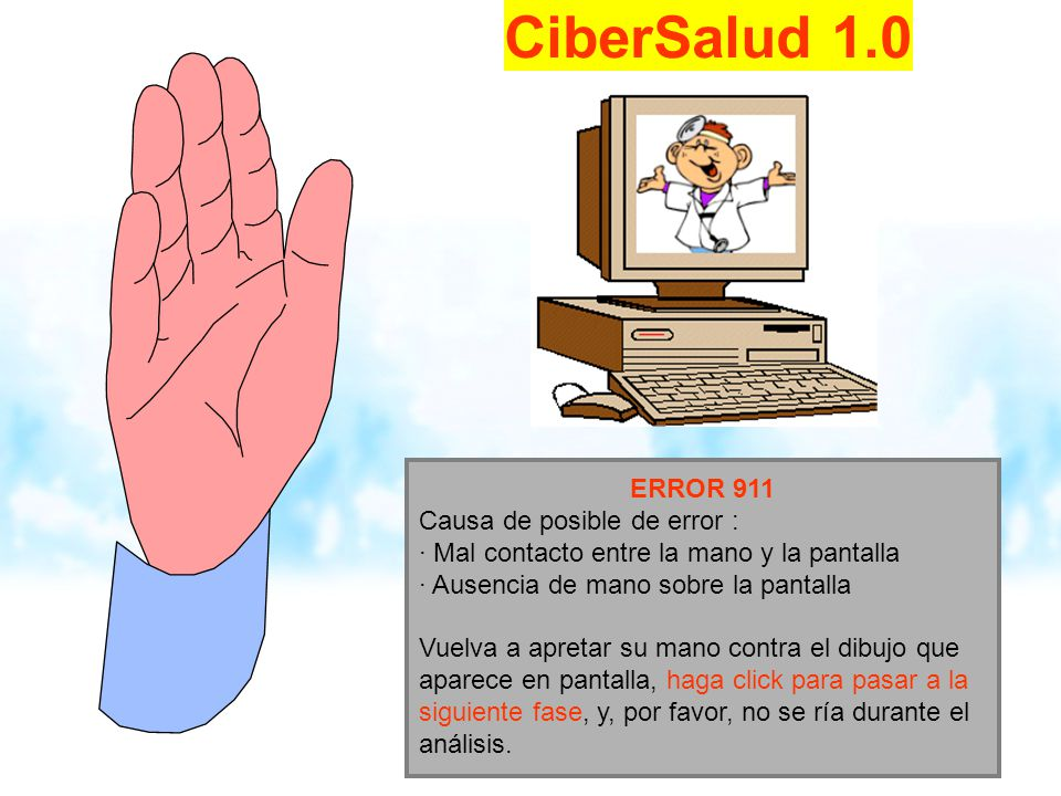 CiberSalud 1.0 ERROR 911 Causa de posible de error :