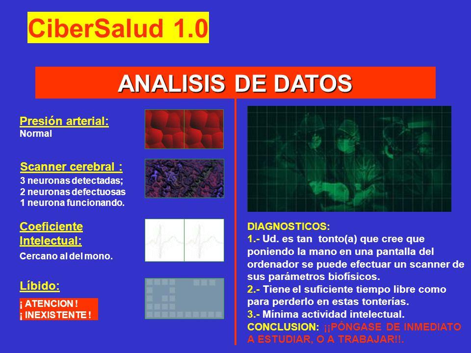CiberSalud 1.0 ANALISIS DE DATOS Presión arterial: Scanner cerebral :