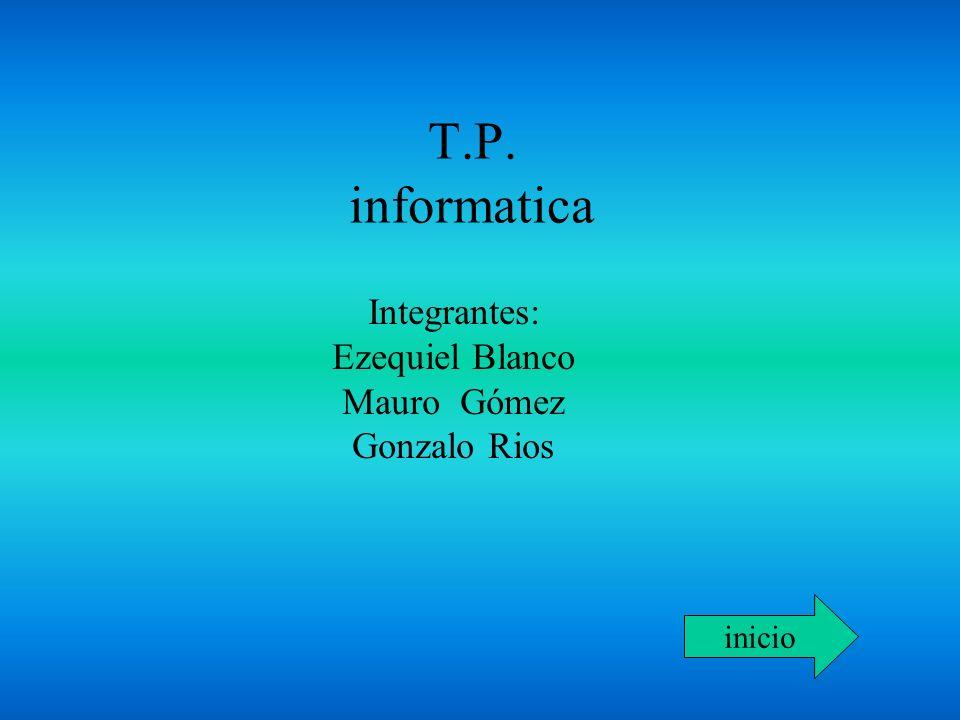 Integrantes: Ezequiel Blanco Mauro Gómez Gonzalo Rios