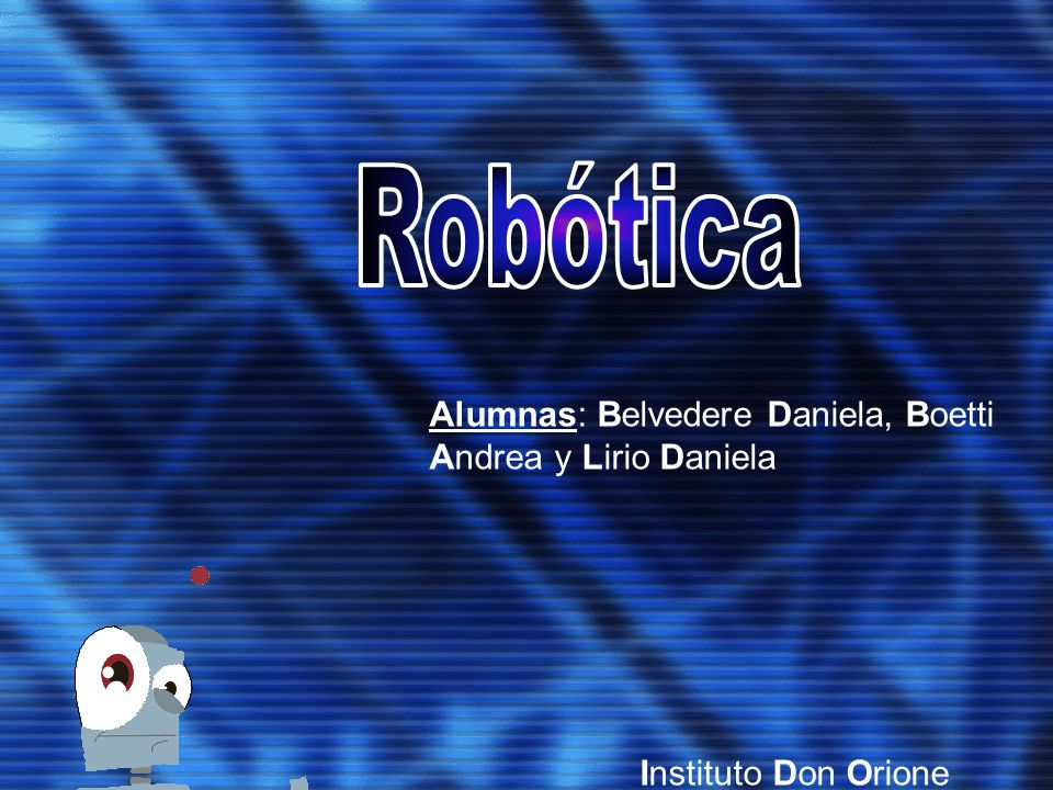 Robótica Alumnas: Belvedere Daniela, Boetti Andrea y Lirio Daniela