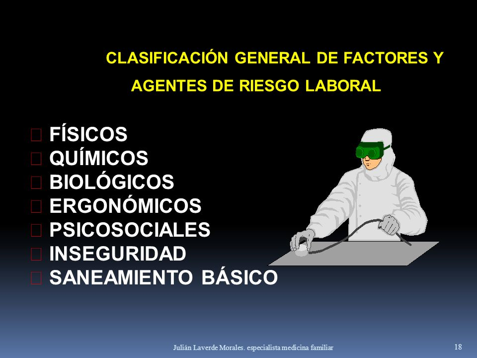 CLASIFICACIÓN GENERAL DE FACTORES Y AGENTES DE RIESGO LABORAL