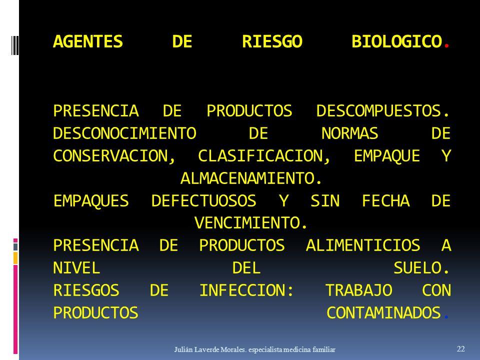 AGENTES DE RIESGO BIOLOGICO. PRESENCIA DE PRODUCTOS DESCOMPUESTOS