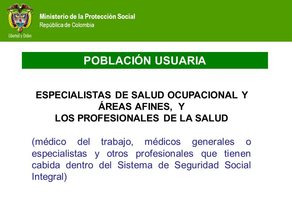 POBLACIÓN USUARIA ESPECIALISTAS DE SALUD OCUPACIONAL Y ÁREAS AFINES, Y