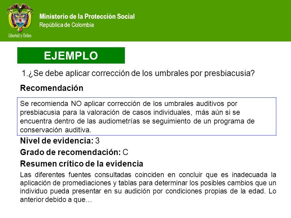 EJEMPLO ¿Se debe aplicar corrección de los umbrales por presbiacusia Recomendación.