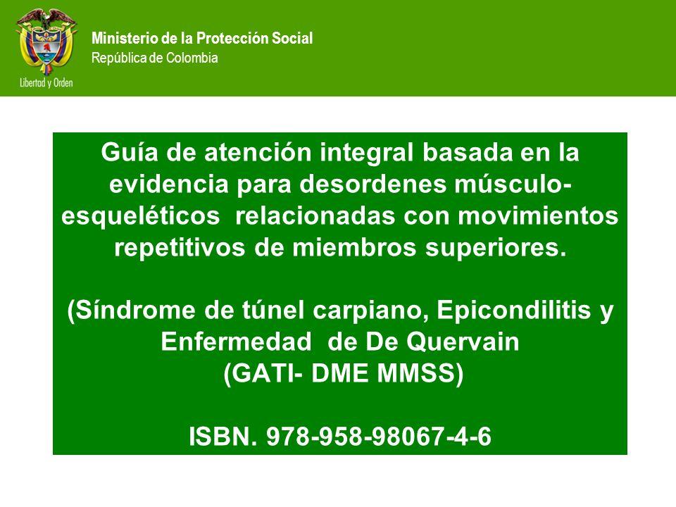 Guía de atención integral basada en la evidencia para desordenes músculo-esqueléticos relacionadas con movimientos repetitivos de miembros superiores.