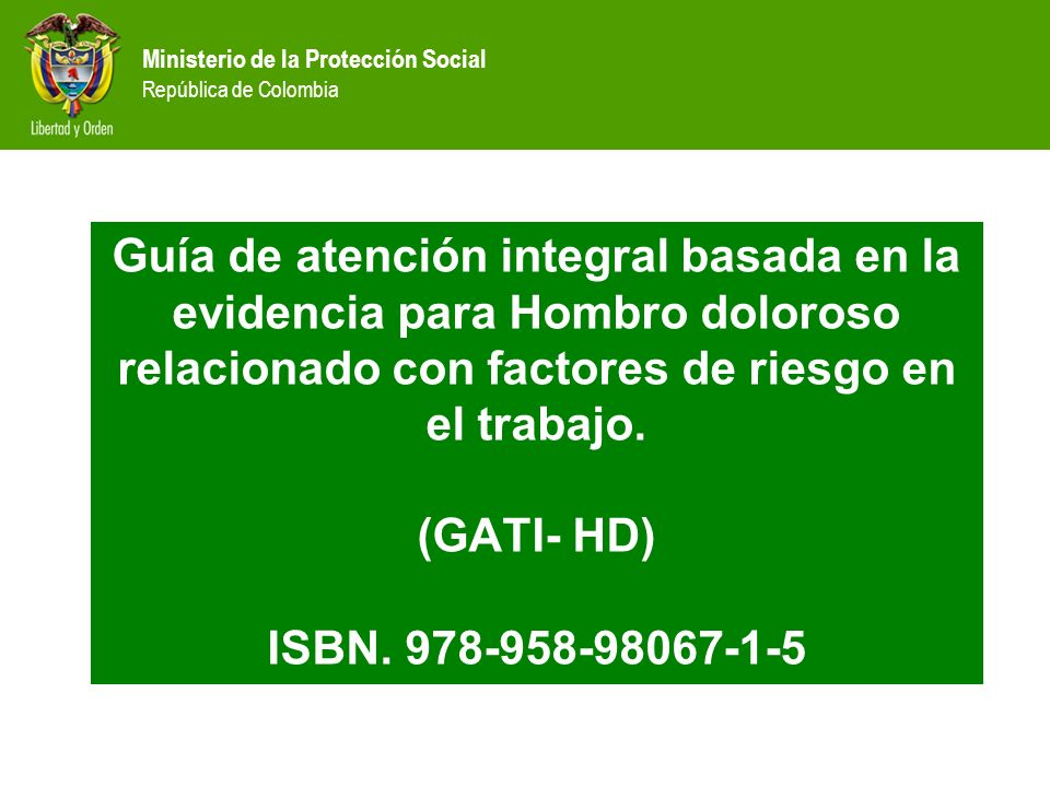 Guía de atención integral basada en la evidencia para Hombro doloroso relacionado con factores de riesgo en el trabajo.