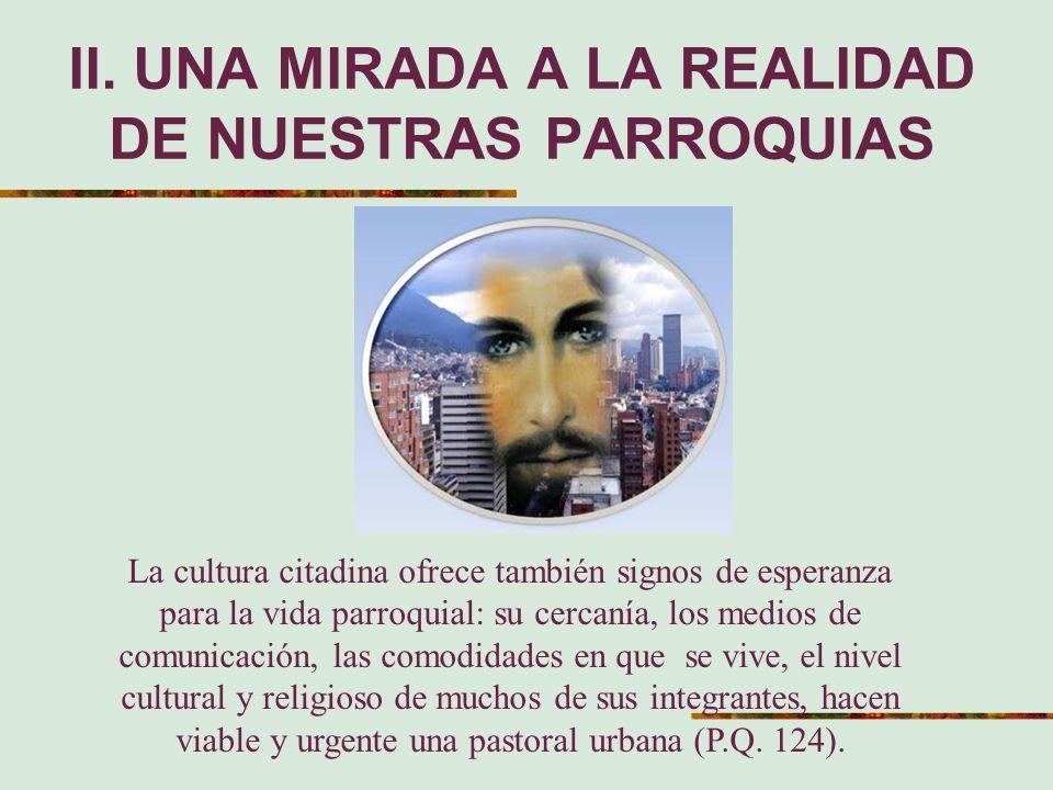 II. UNA MIRADA A LA REALIDAD DE NUESTRAS PARROQUIAS