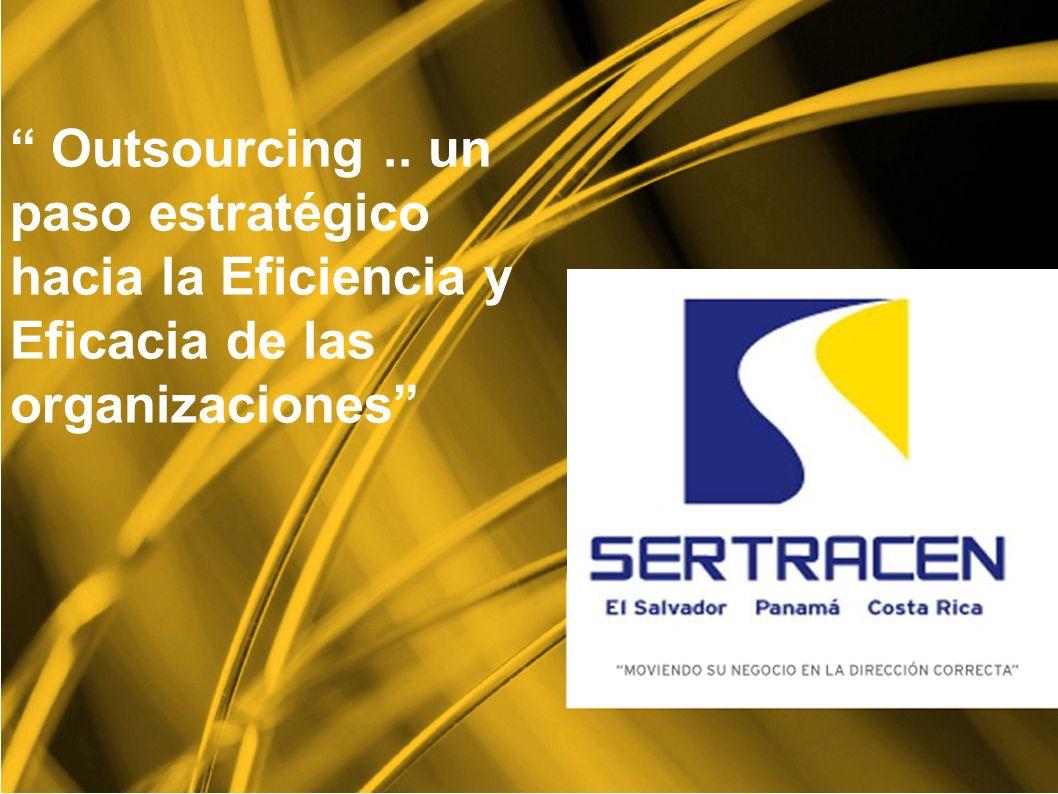 Outsourcing .. un paso estratégico hacia la Eficiencia y Eficacia de las organizaciones