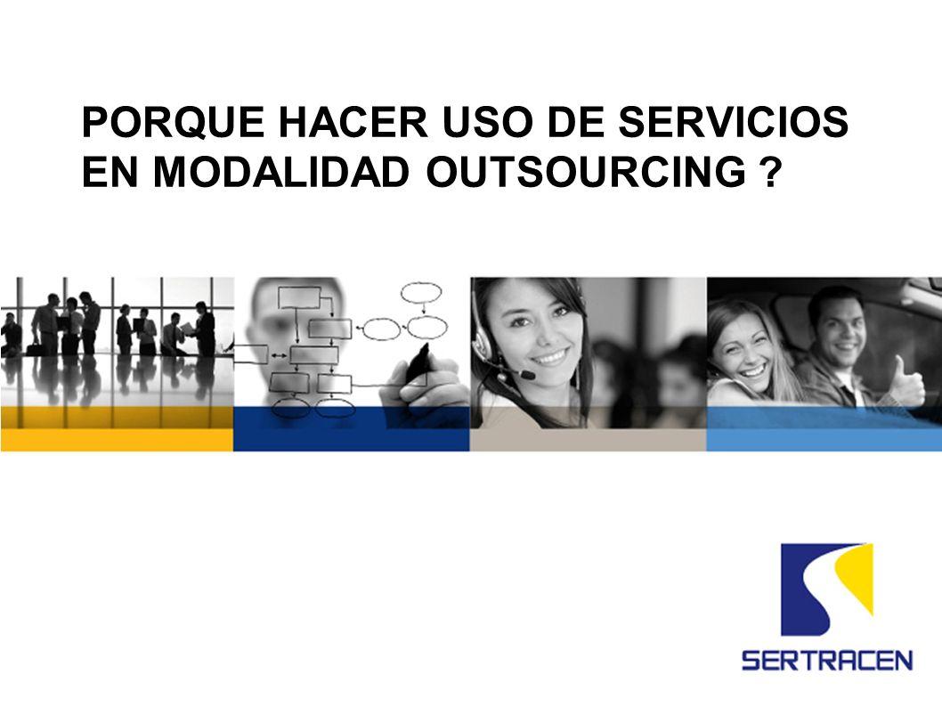 Porque hacer uso de servicios en modalidad outsourcing