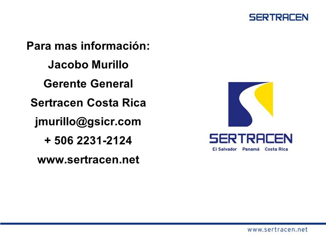 Para mas información: Jacobo Murillo Gerente General Sertracen Costa Rica jmurillo@gsicr.com + 506 2231-2124 www.sertracen.net