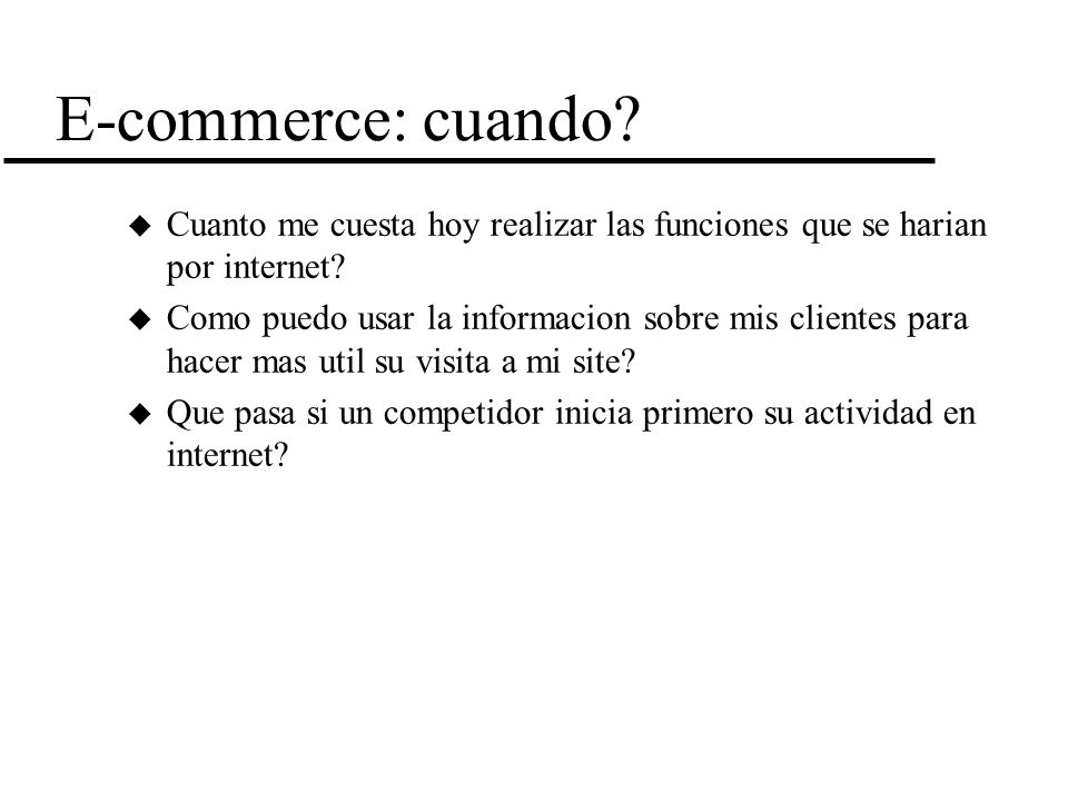 E-commerce: cuando Cuanto me cuesta hoy realizar las funciones que se harian por internet